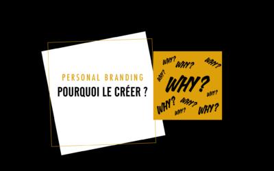 Personal branding : Pourquoi la créer ?