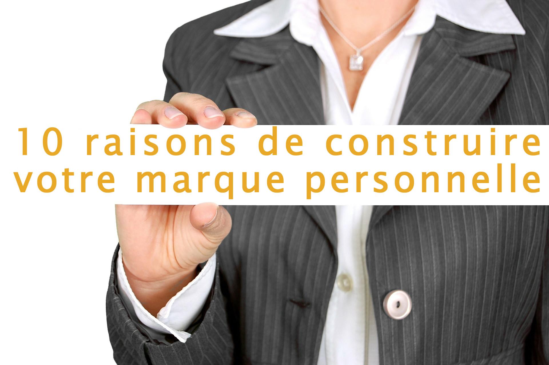 10 raisons de construire votre marque personnelle