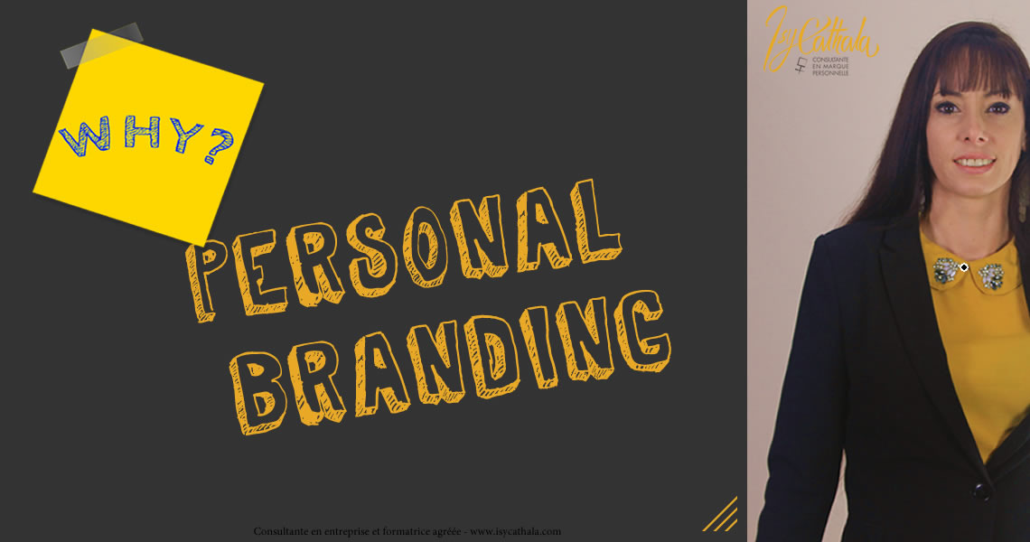 Personal branding - Pourquoi créer sa marque personnelle - Isy Cathala