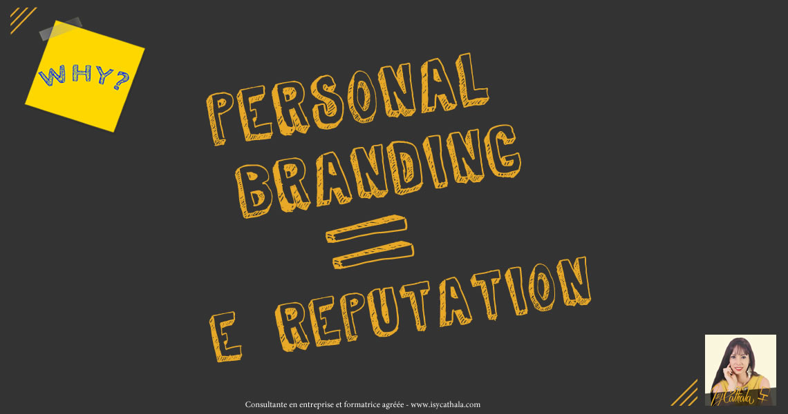 Personal branding - marque personnelle et e-reputation - Isy Cathala