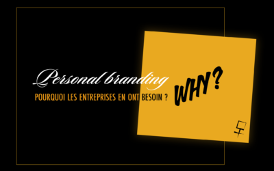 Personal Branding: Pourquoi les entreprises en ont besoin ?